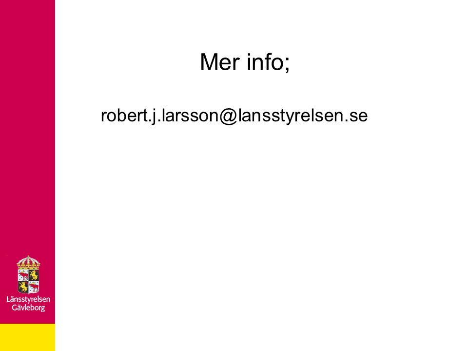 Mer info; robert.j.larsson@lansstyrelsen.se