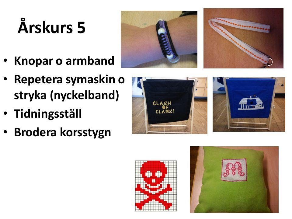 Årskurs 5 Knopar o armband Repetera symaskin o stryka (nyckelband)