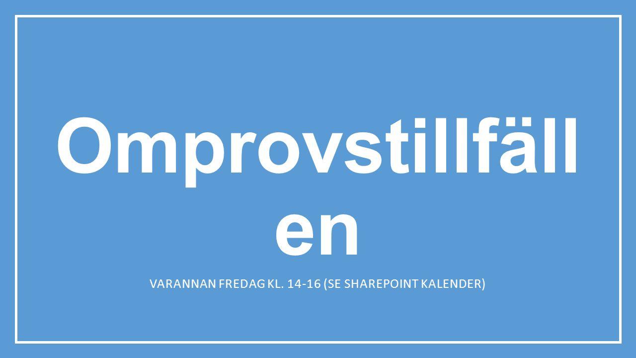 Varannan fredag kl. 14-16 (se Sharepoint kalender)