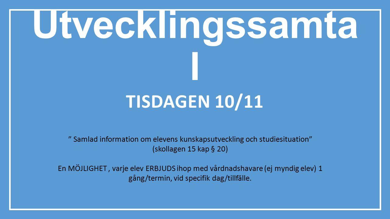 Utvecklingssamtal Tisdagen 10/11