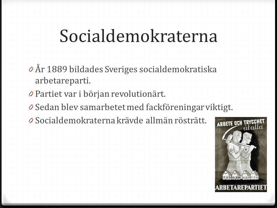 Socialdemokraterna År 1889 bildades Sveriges socialdemokratiska arbetareparti. Partiet var i början revolutionärt.