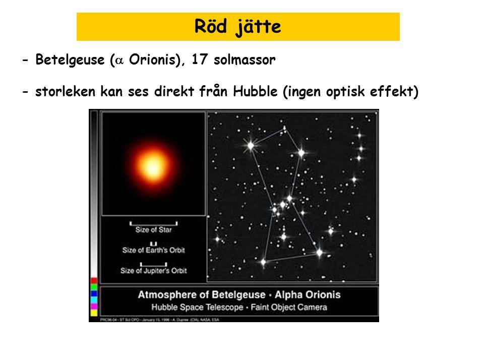 Röd jätte - Betelgeuse (a Orionis), 17 solmassor
