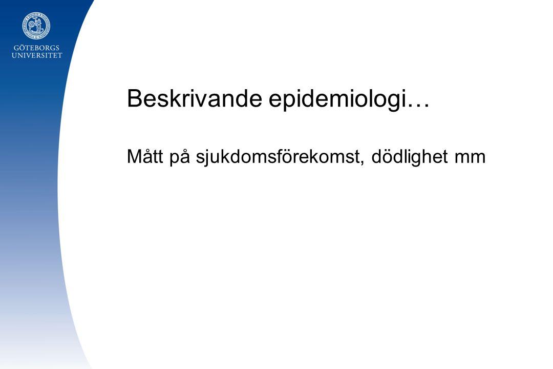 Beskrivande epidemiologi…