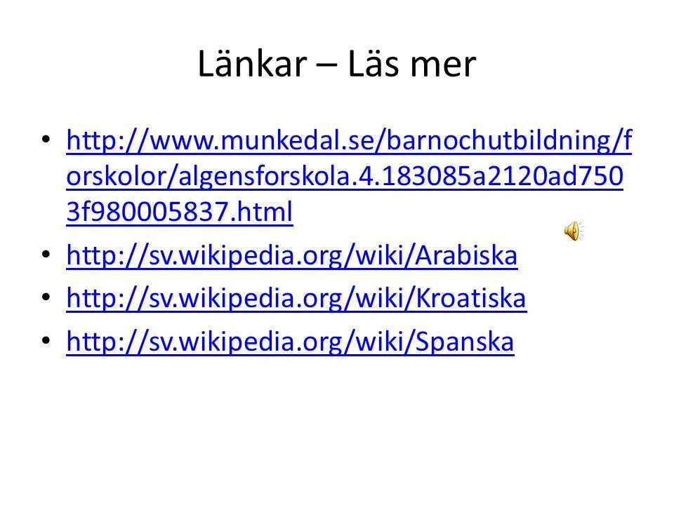 Länkar – Läs mer http://www.munkedal.se/barnochutbildning/forskolor/algensforskola.4.183085a2120ad7503f980005837.html.