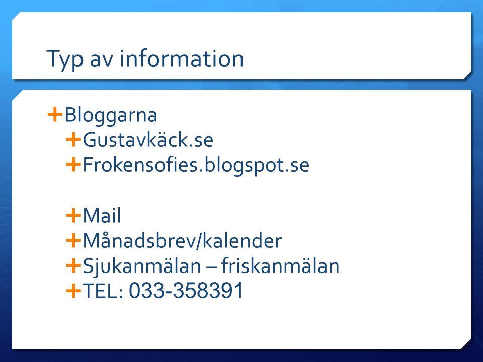 Typ av information Bloggarna Gustavkäck.se Frokensofies.blogspot.se