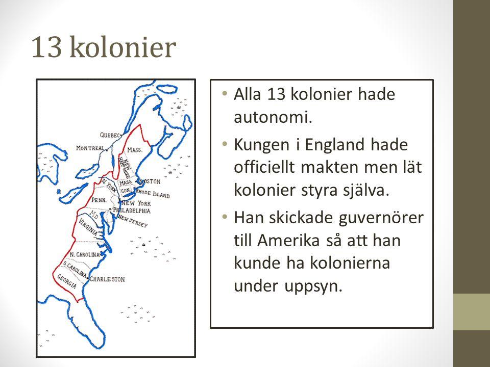 13 kolonier Alla 13 kolonier hade autonomi.
