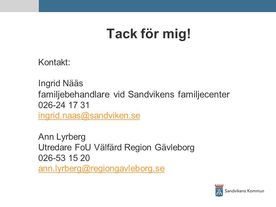 Tack för mig! familjebehandlare vid Sandvikens familjecenter Kontakt: