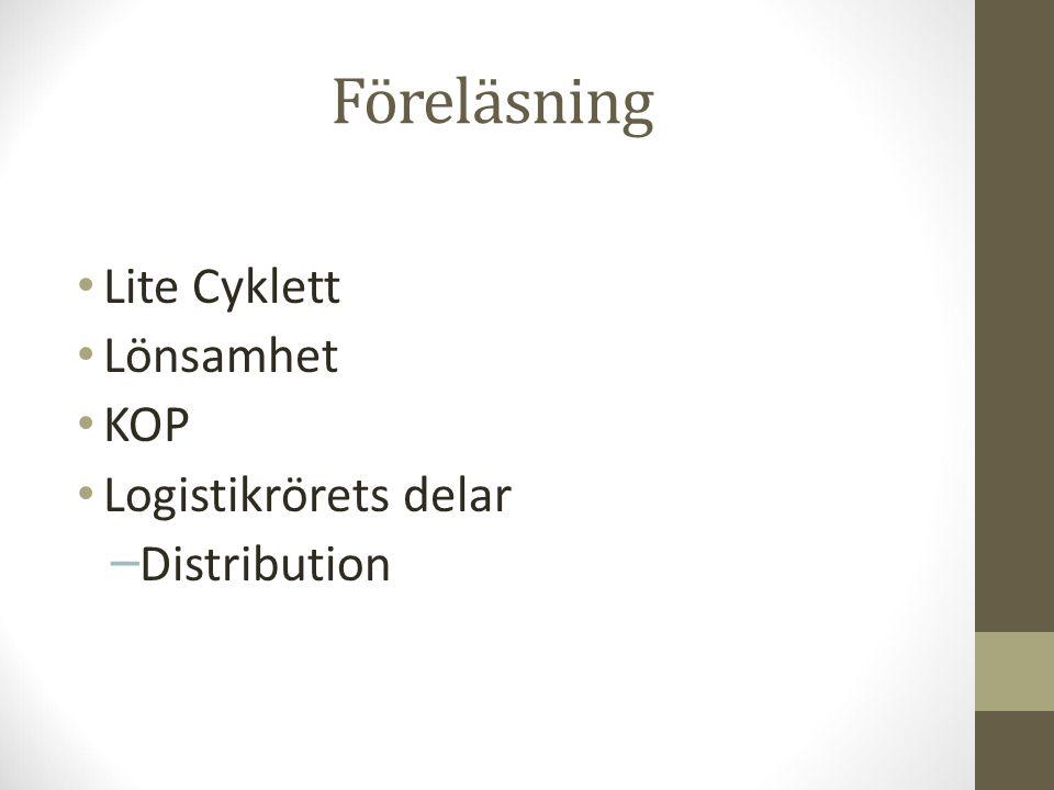 Föreläsning Lite Cyklett Lönsamhet KOP Logistikrörets delar