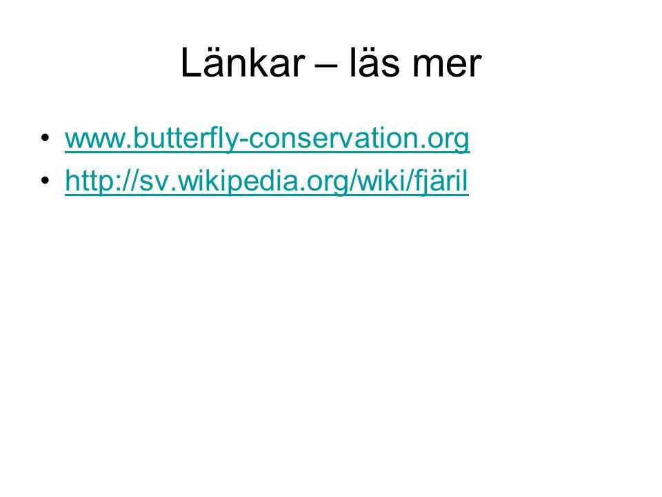 Länkar – läs mer www.butterfly-conservation.org