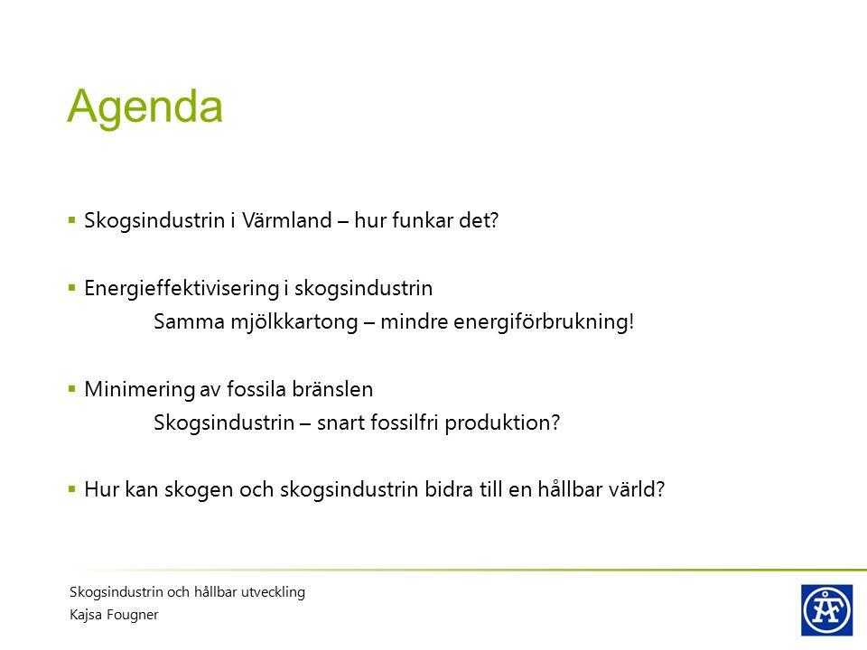 Agenda Skogsindustrin i Värmland – hur funkar det