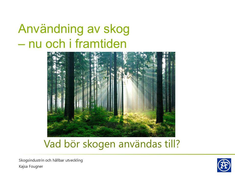 Användning av skog – nu och i framtiden