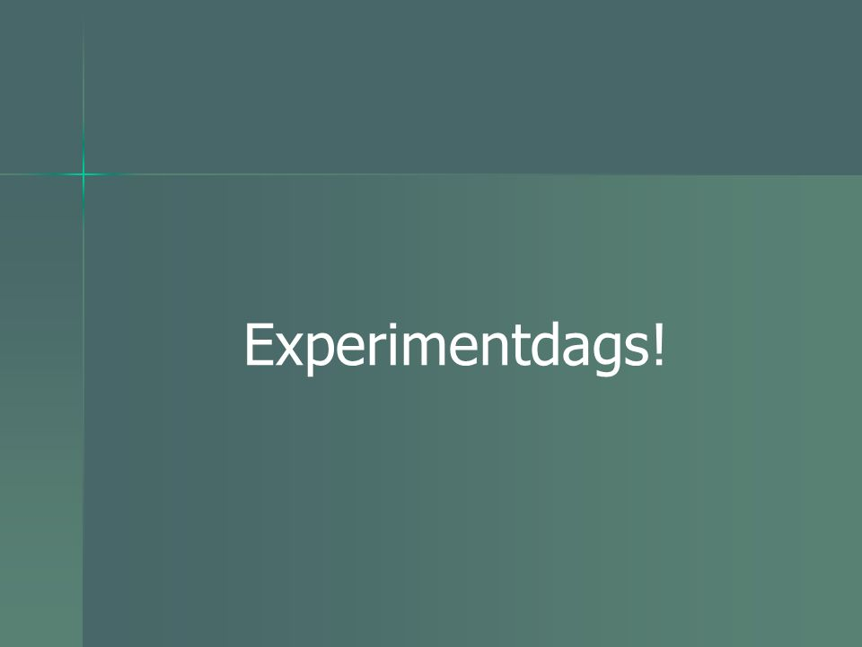 Experimentdags!