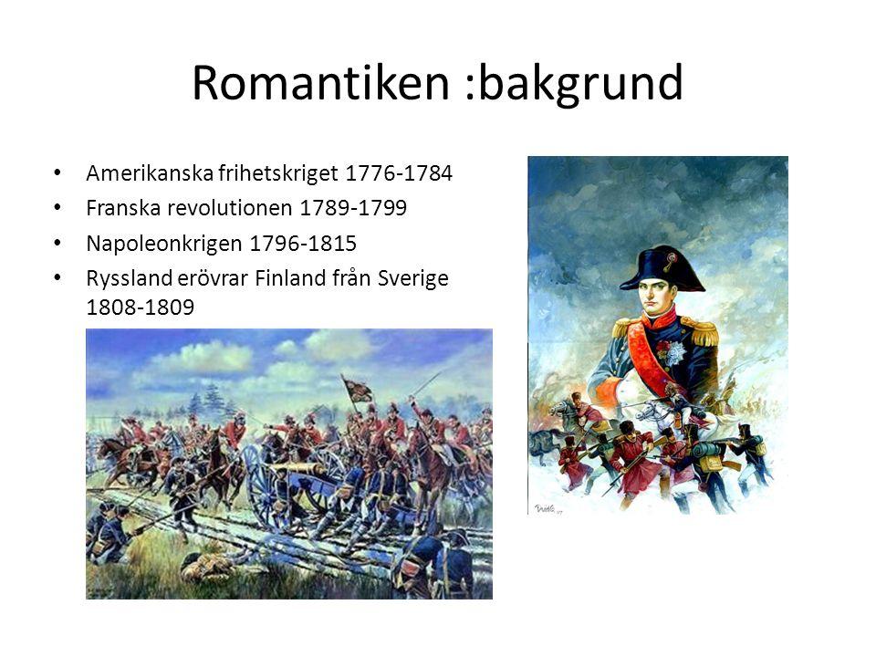 Romantiken :bakgrund Amerikanska frihetskriget 1776-1784