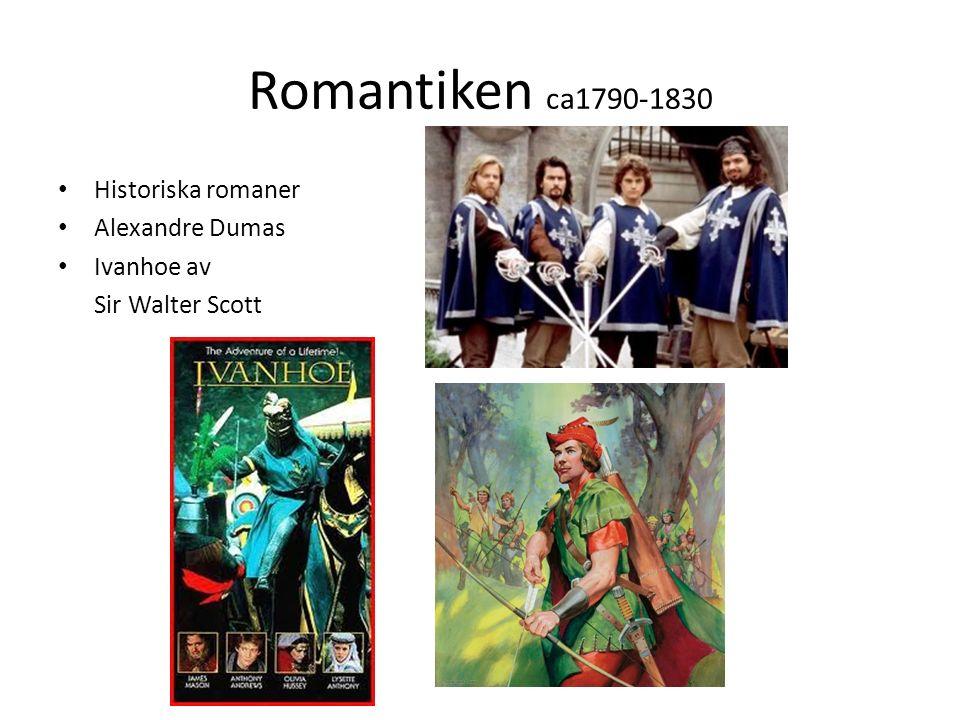 Romantiken ca1790-1830 Historiska romaner Alexandre Dumas Ivanhoe av