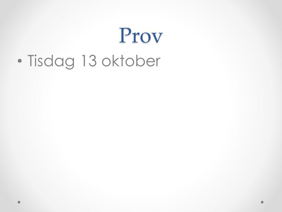 Prov Tisdag 13 oktober