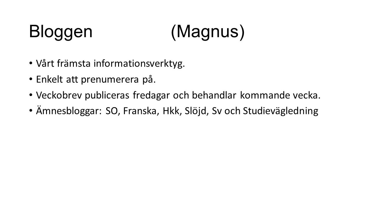 Bloggen (Magnus) Vårt främsta informationsverktyg.