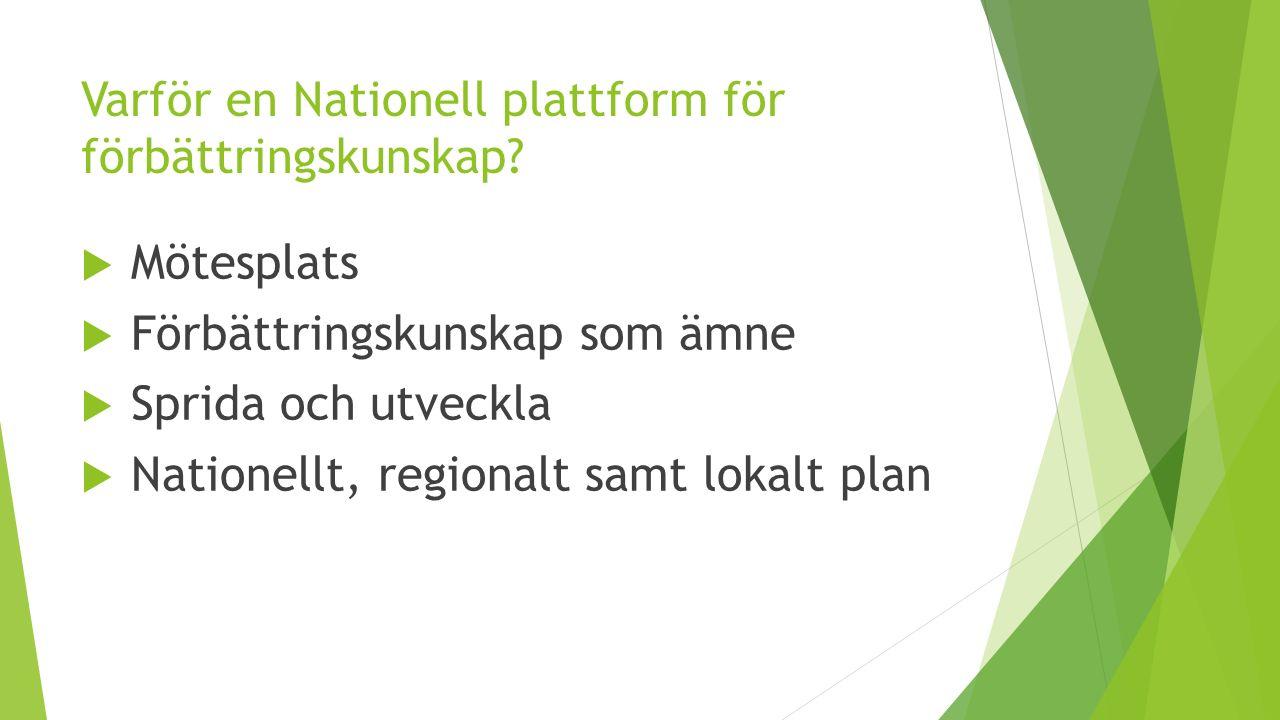 Varför en Nationell plattform för förbättringskunskap