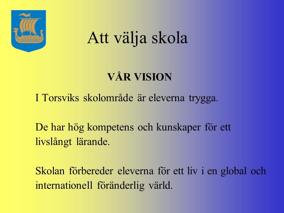 Att välja skola VÅR VISION I Torsviks skolområde är eleverna trygga.