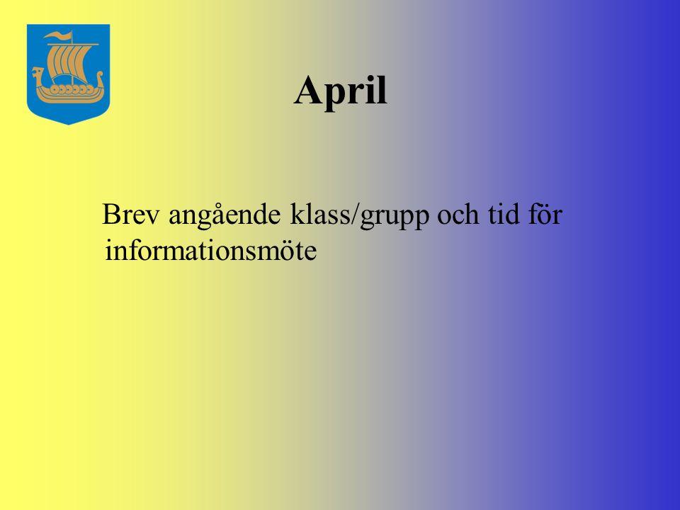 April Brev angående klass/grupp och tid för informationsmöte