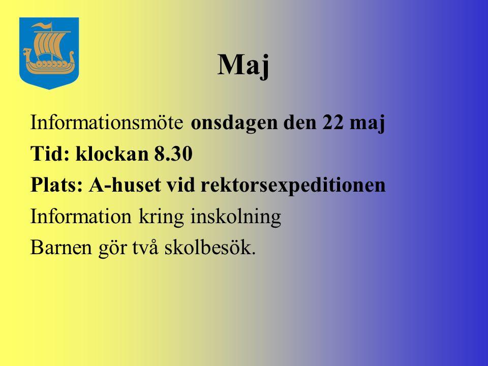 Maj Informationsmöte onsdagen den 22 maj Tid: klockan 8.30