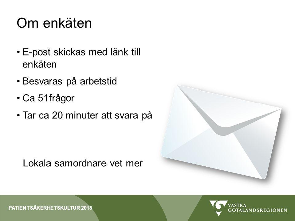 Om enkäten E-post skickas med länk till enkäten Besvaras på arbetstid