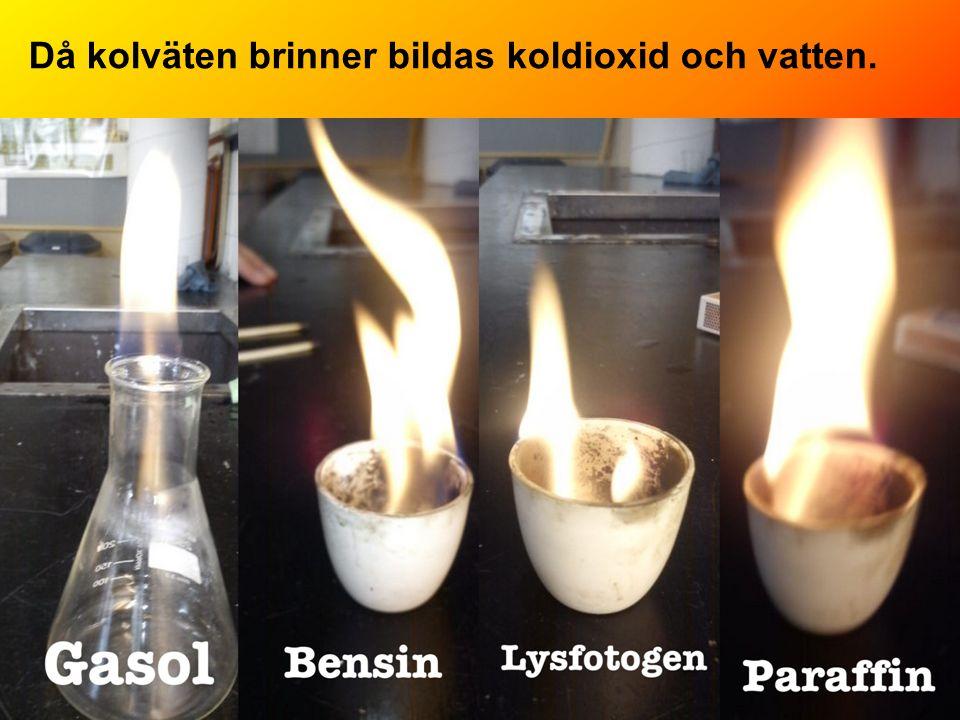 Då kolväten brinner bildas koldioxid och vatten.