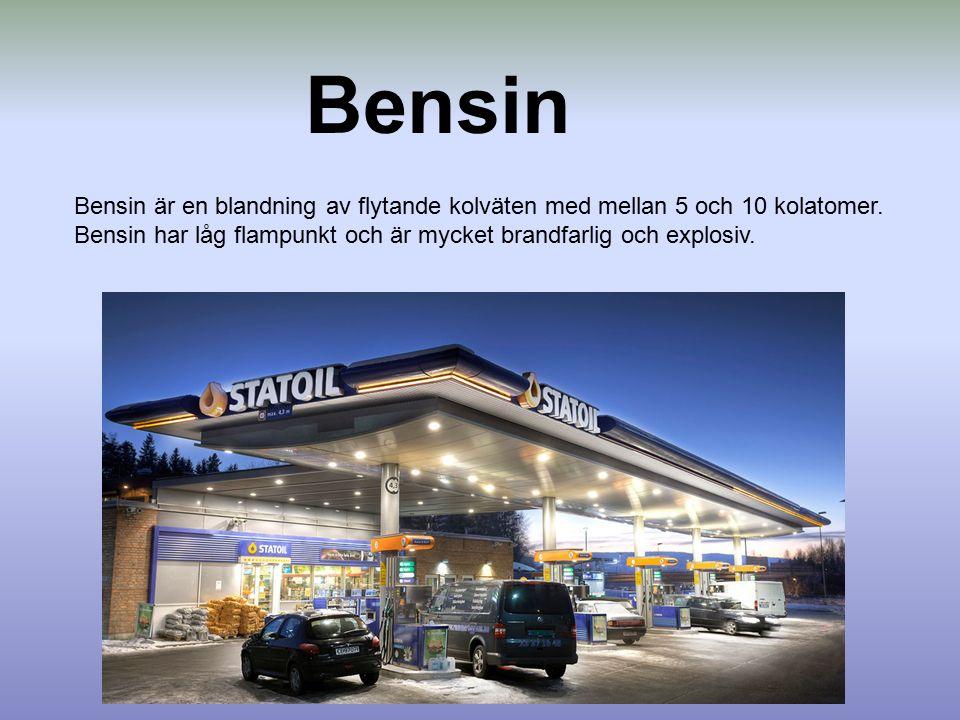Bensin Bensin är en blandning av flytande kolväten med mellan 5 och 10 kolatomer.