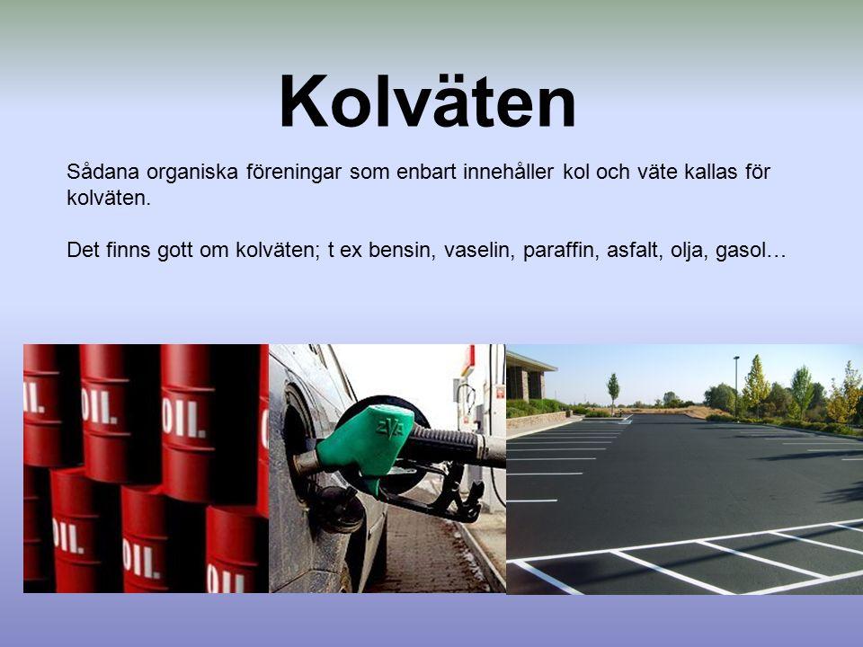 Kolväten Sådana organiska föreningar som enbart innehåller kol och väte kallas för kolväten.