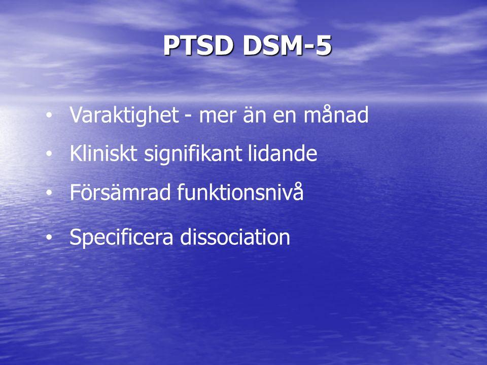 PTSD dsm-5 Varaktighet - mer än en månad Kliniskt signifikant lidande
