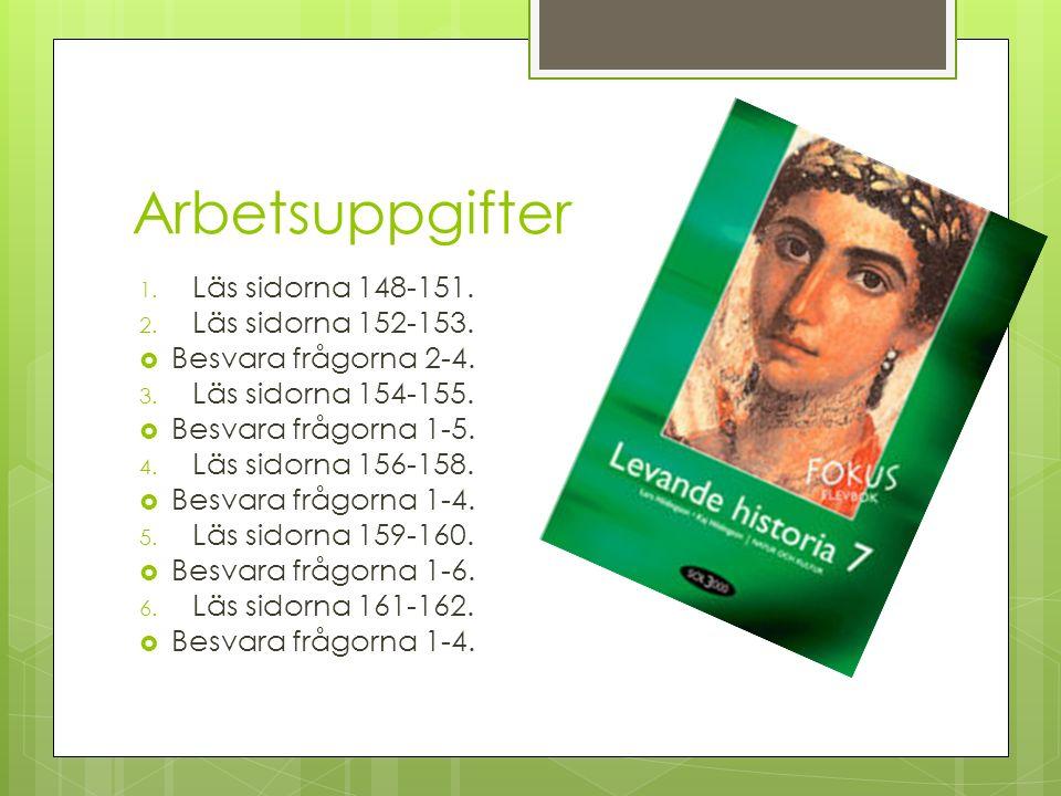 Arbetsuppgifter Läs sidorna 148-151. Läs sidorna 152-153.