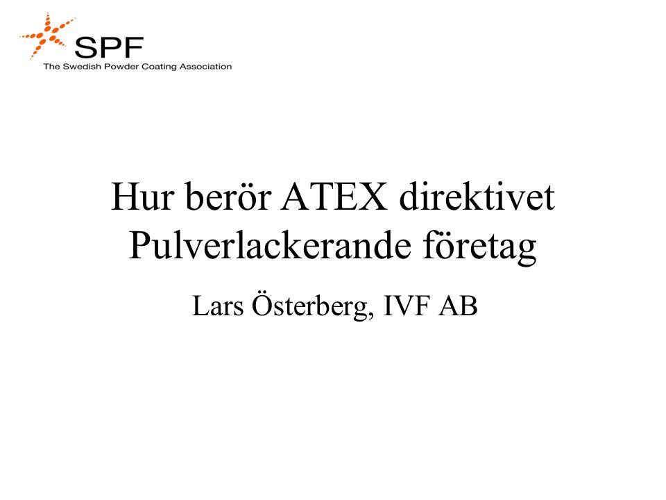 Hur berör ATEX direktivet Pulverlackerande företag