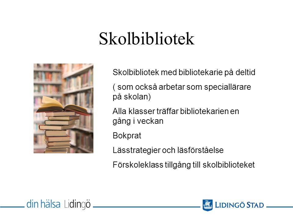 Skolbibliotek Skolbibliotek med bibliotekarie på deltid