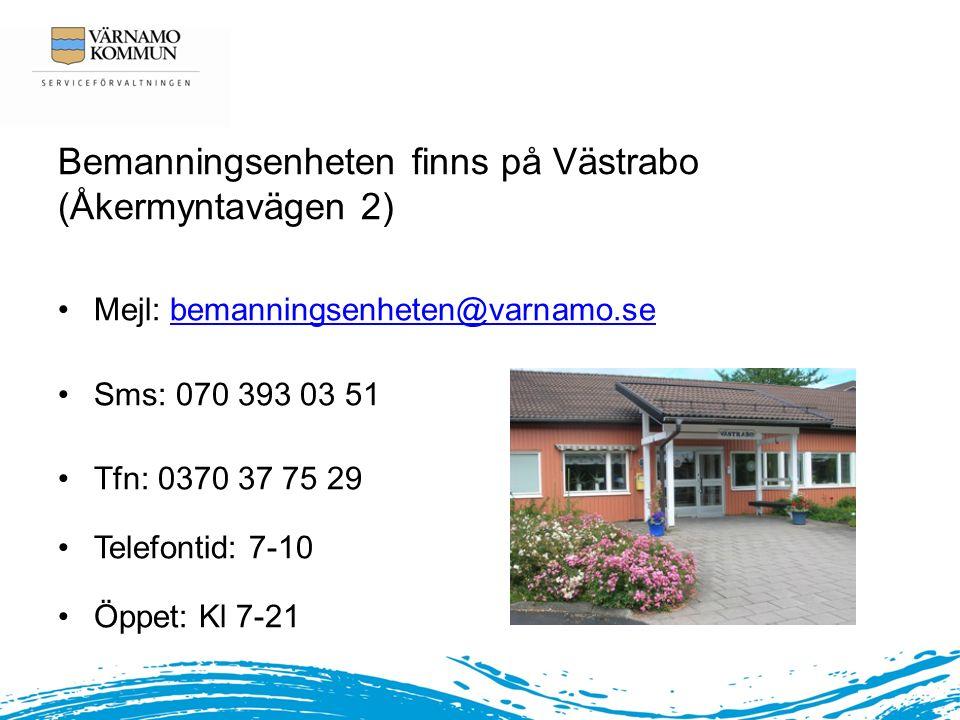 Bemanningsenheten finns på Västrabo (Åkermyntavägen 2)