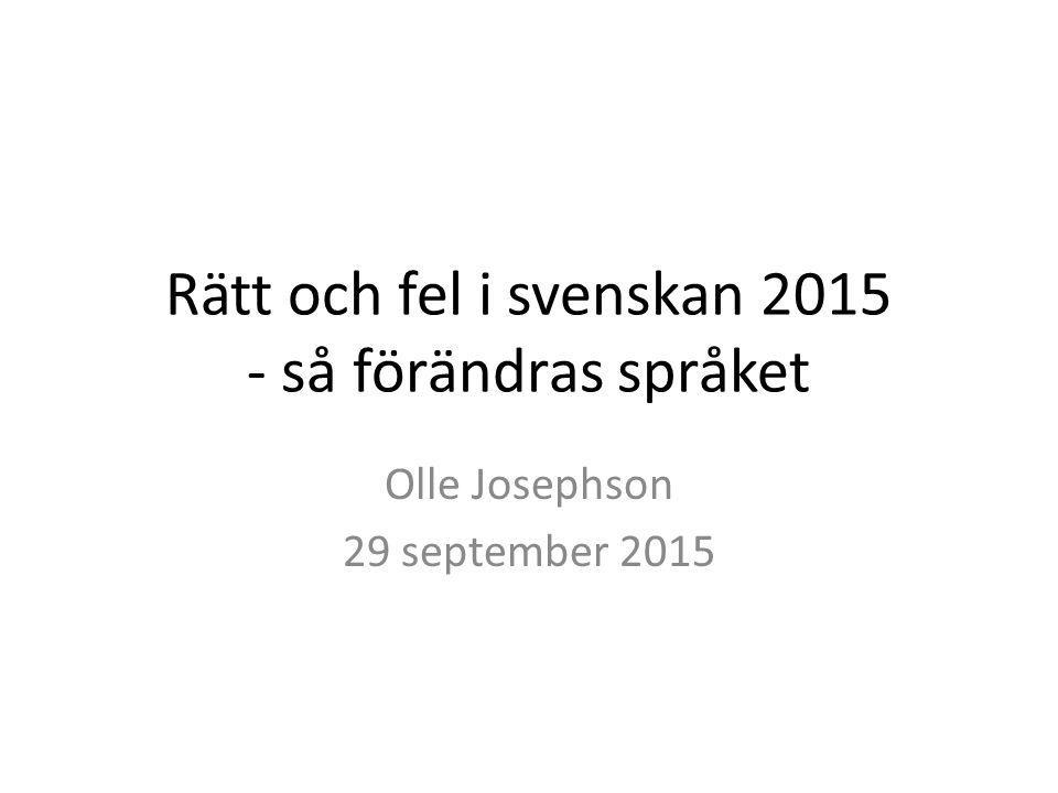 Rätt och fel i svenskan 2015 - så förändras språket