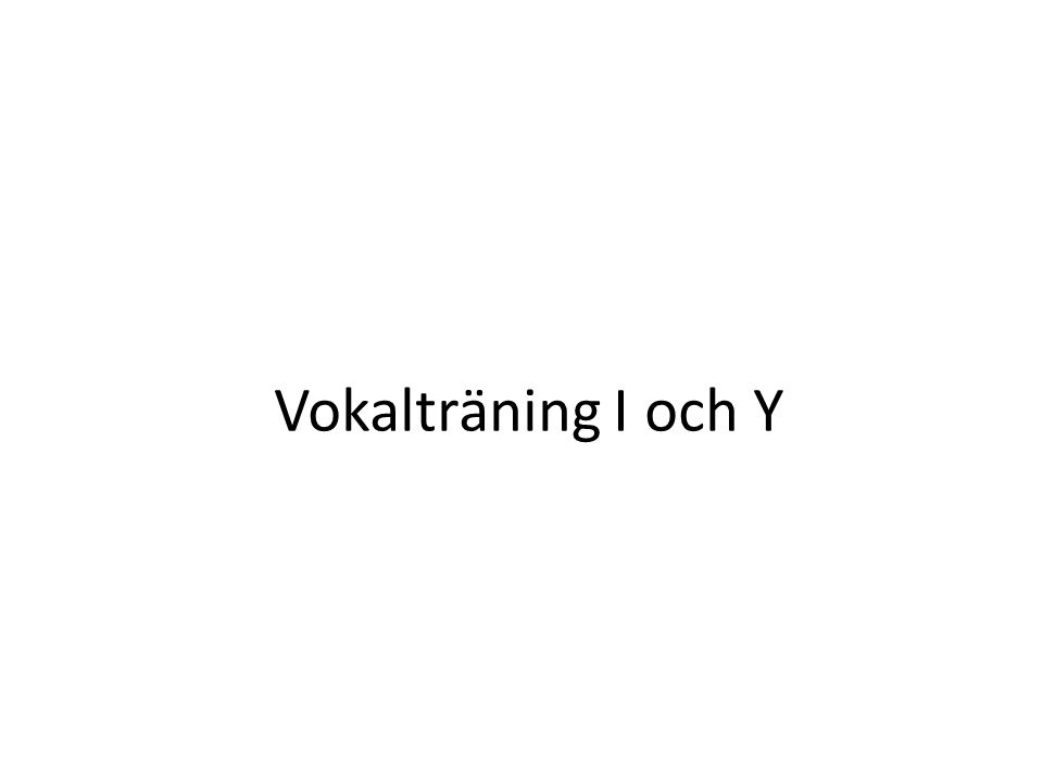Vokalträning I och Y