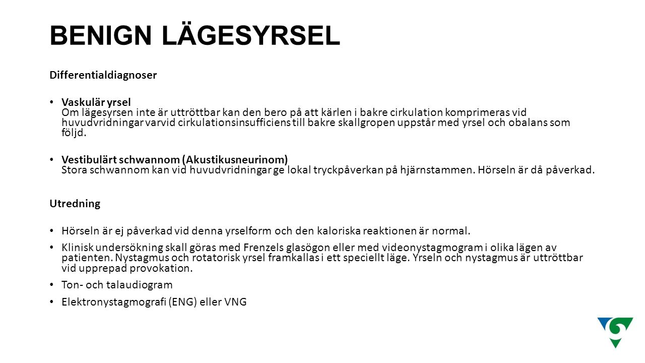 BENIGN LÄGESYRSEL Differentialdiagnoser