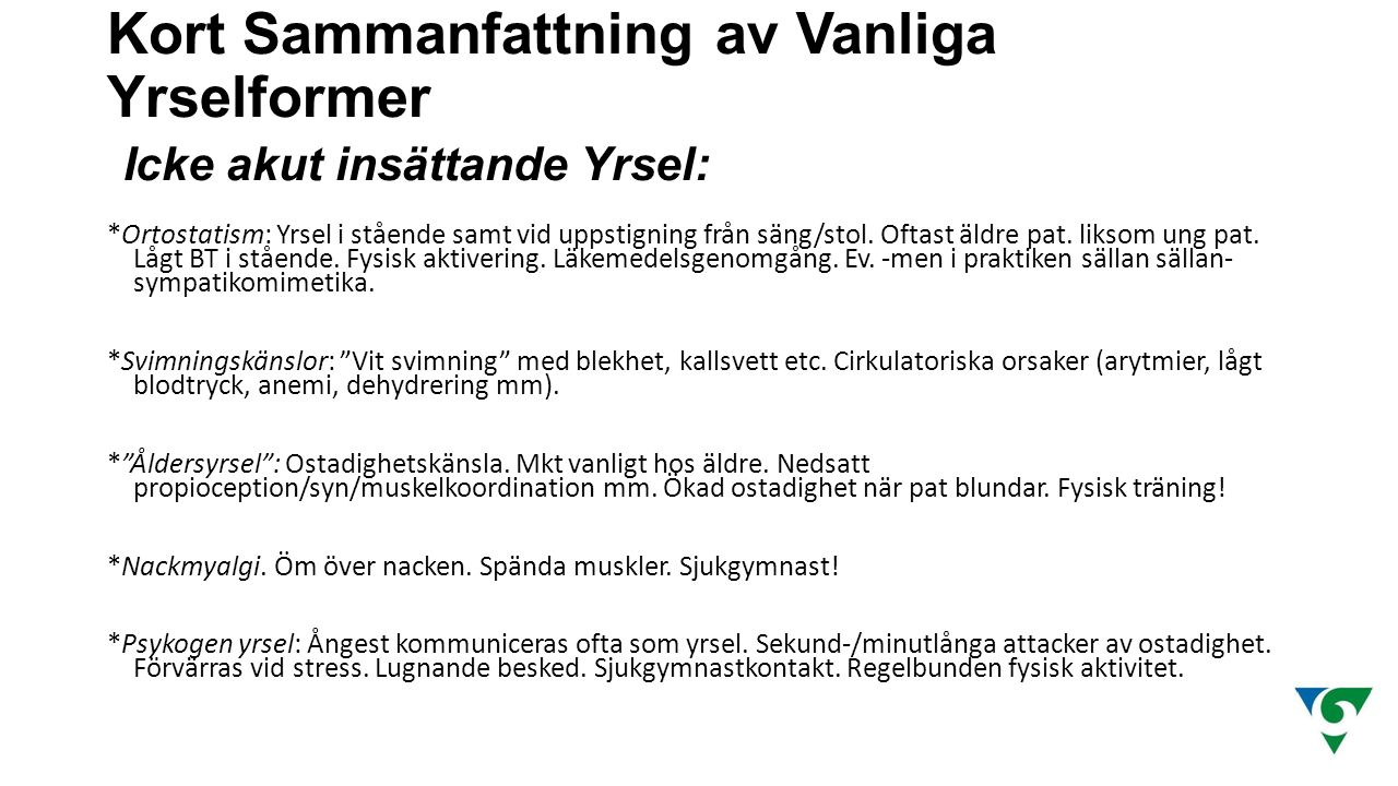 Kort Sammanfattning av Vanliga Yrselformer Icke akut insättande Yrsel: