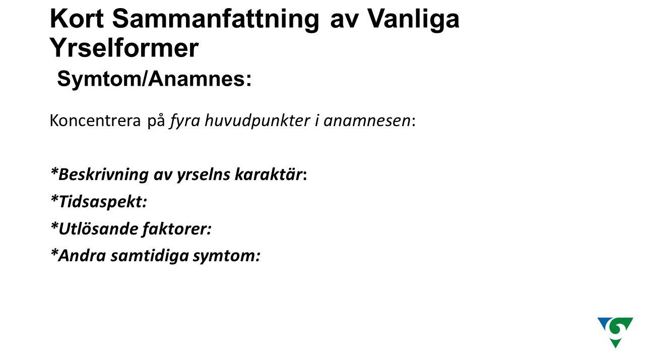 Kort Sammanfattning av Vanliga Yrselformer Symtom/Anamnes: