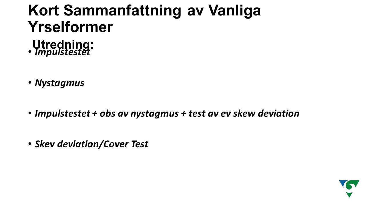 Kort Sammanfattning av Vanliga Yrselformer Utredning: