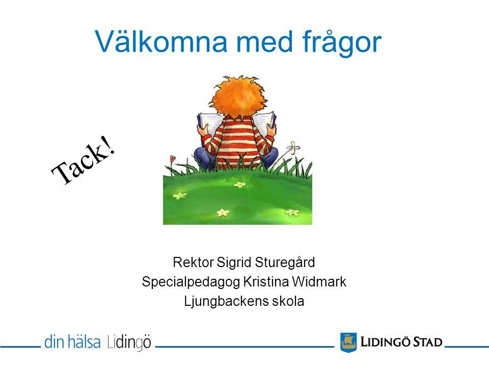 Välkomna med frågor Rektor Sigrid Sturegård