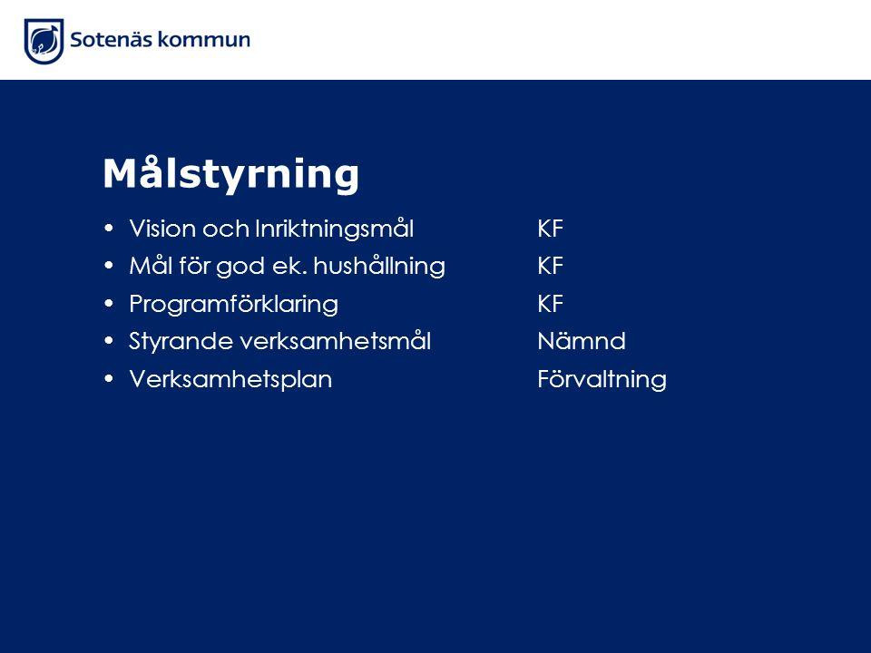 Målstyrning Vision och Inriktningsmål KF