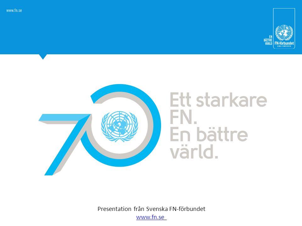 Presentation från Svenska FN-förbundet www.fn.se