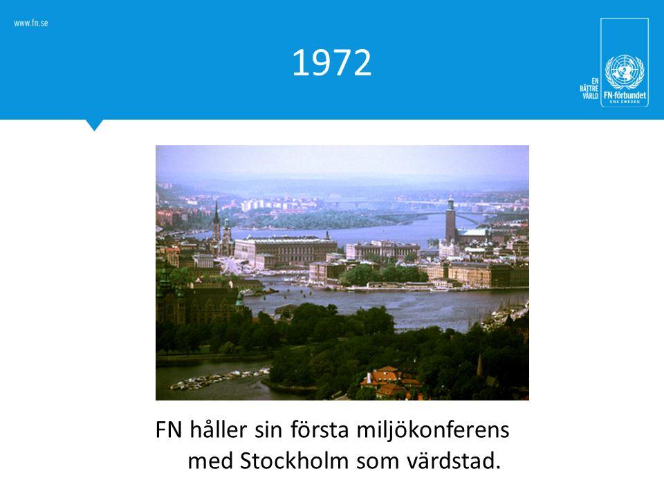 FN håller sin första miljökonferens med Stockholm som värdstad.