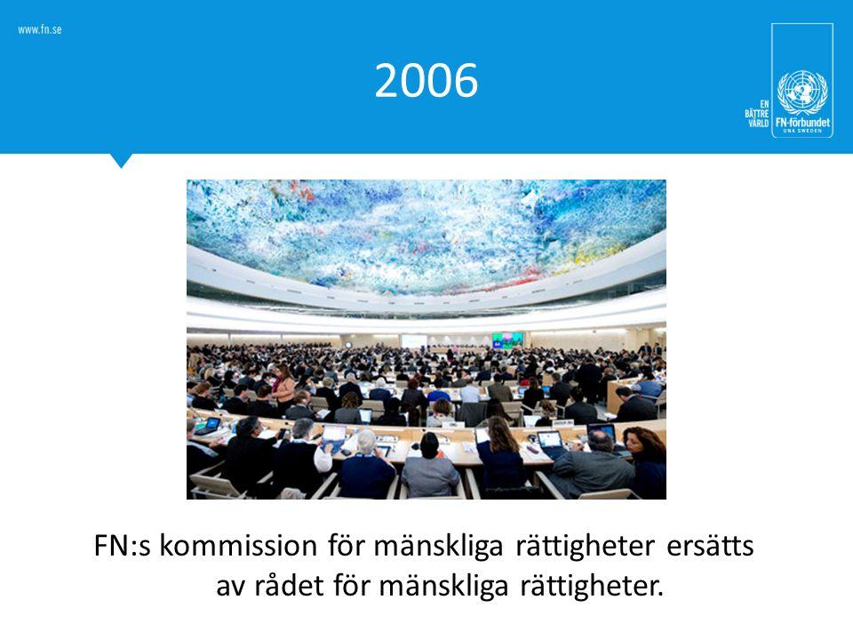 2006 FN:s råd för mänskliga rättigheter bär ett stort ansvar för arbetet med mänskliga rättigheter inom FN.