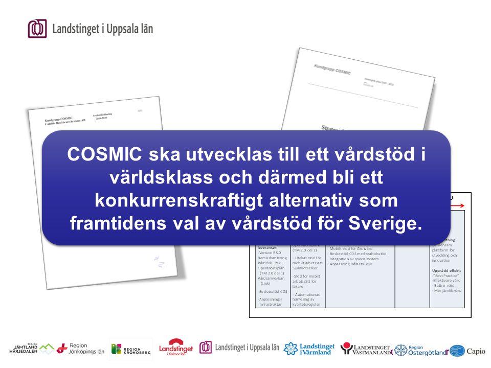 COSMIC ska utvecklas till ett vårdstöd i världsklass och därmed bli ett konkurrenskraftigt alternativ som framtidens val av vårdstöd för Sverige.
