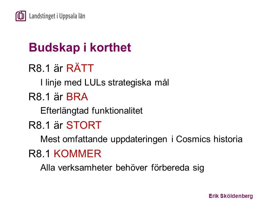 Budskap i korthet R8.1 är RÄTT R8.1 är BRA R8.1 är STORT R8.1 KOMMER