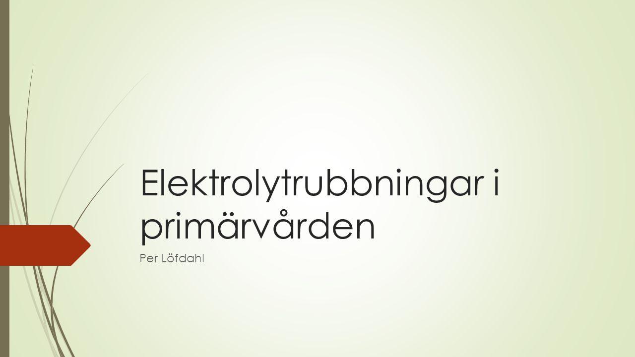 Elektrolytrubbningar i primärvården