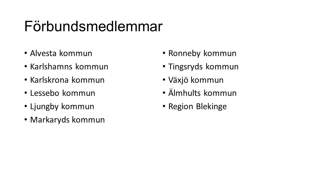 Förbundsmedlemmar Alvesta kommun Karlshamns kommun Karlskrona kommun