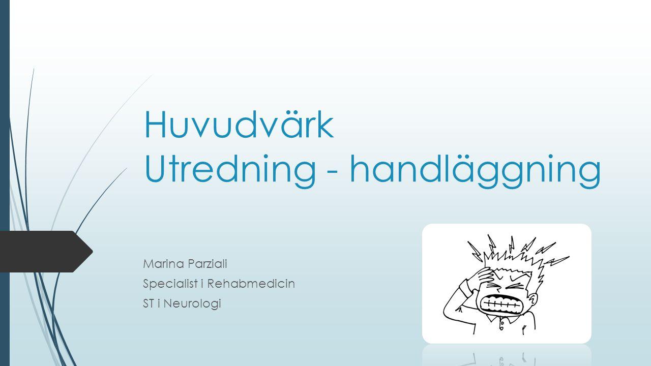 Huvudvärk Utredning - handläggning