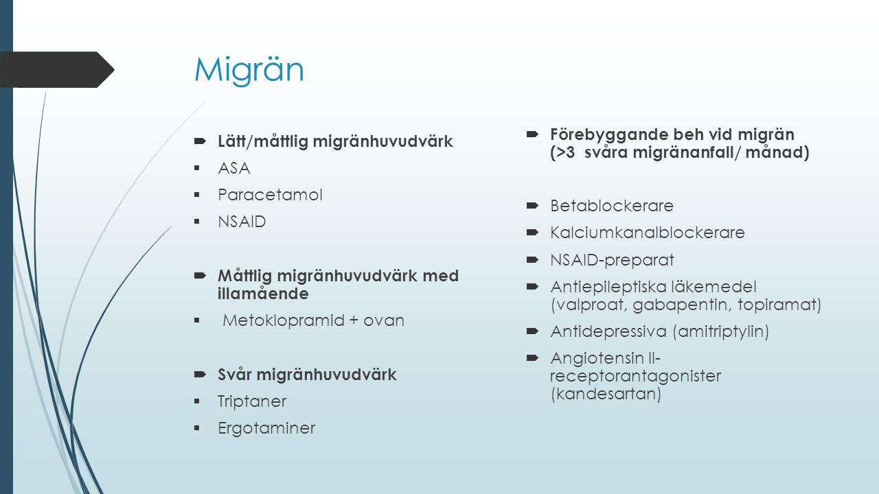 Migrän Förebyggande beh vid migrän (>3 svåra migränanfall/ månad)